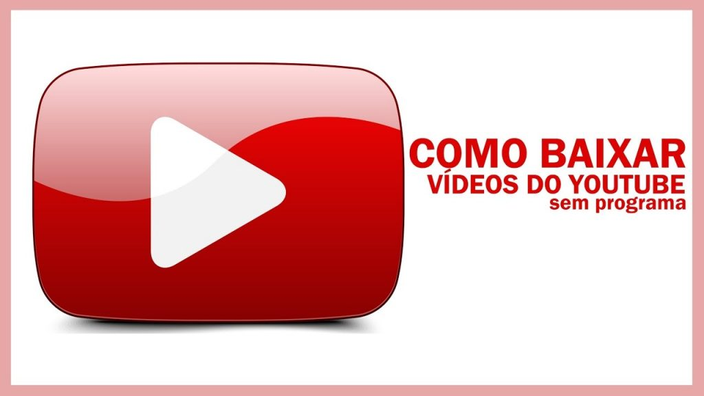 baixar Videos do Youtube Gratis